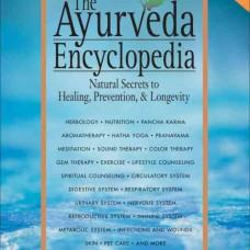 The Ayurveda Encyclopedia, By Swami Sada Shiva Tirtha